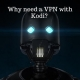3 Reasons Why VPN is Important when Streaming on Kodi