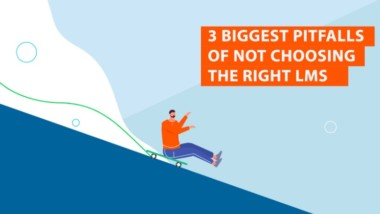 3 Biggest Pitfalls of Not Choosing The Right LMS