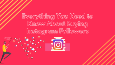 Everything You Need to Know About Buying Instagram Followers