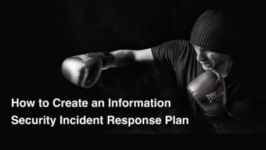 How to Create an Information Security Incident Response Plan